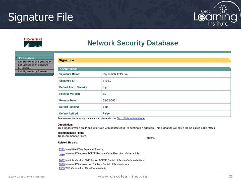 23 © 2009 Cisco Learning Institute. Signature File