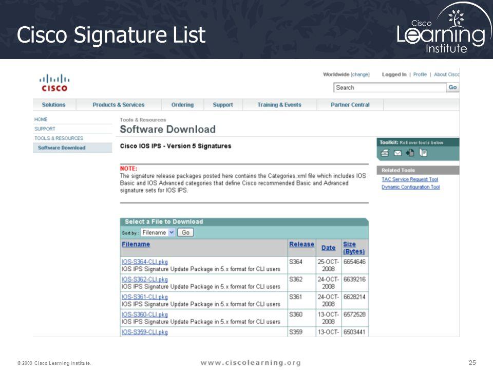 25 © 2009 Cisco Learning Institute. Cisco Signature List