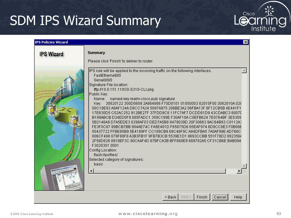 63 © 2009 Cisco Learning Institute. SDM IPS Wizard Summary