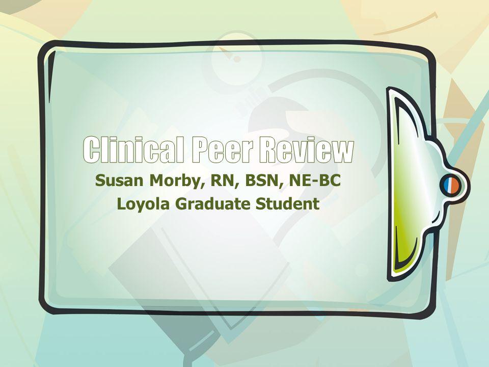 Susan Morby, RN, BSN, NE-BC Loyola Graduate Student