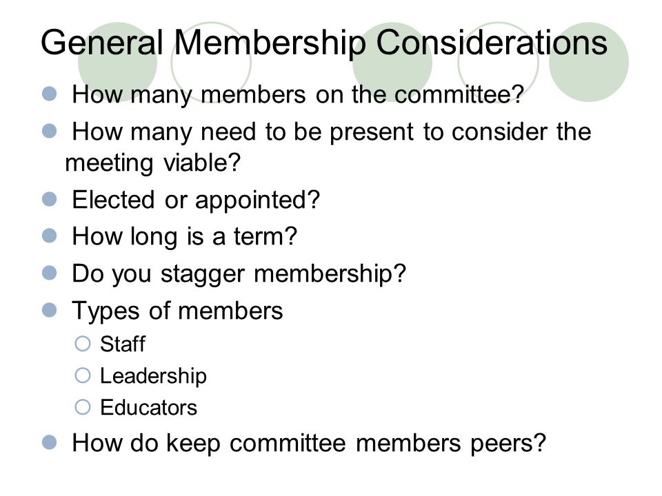 General Membership Considerations How many members on the committee.