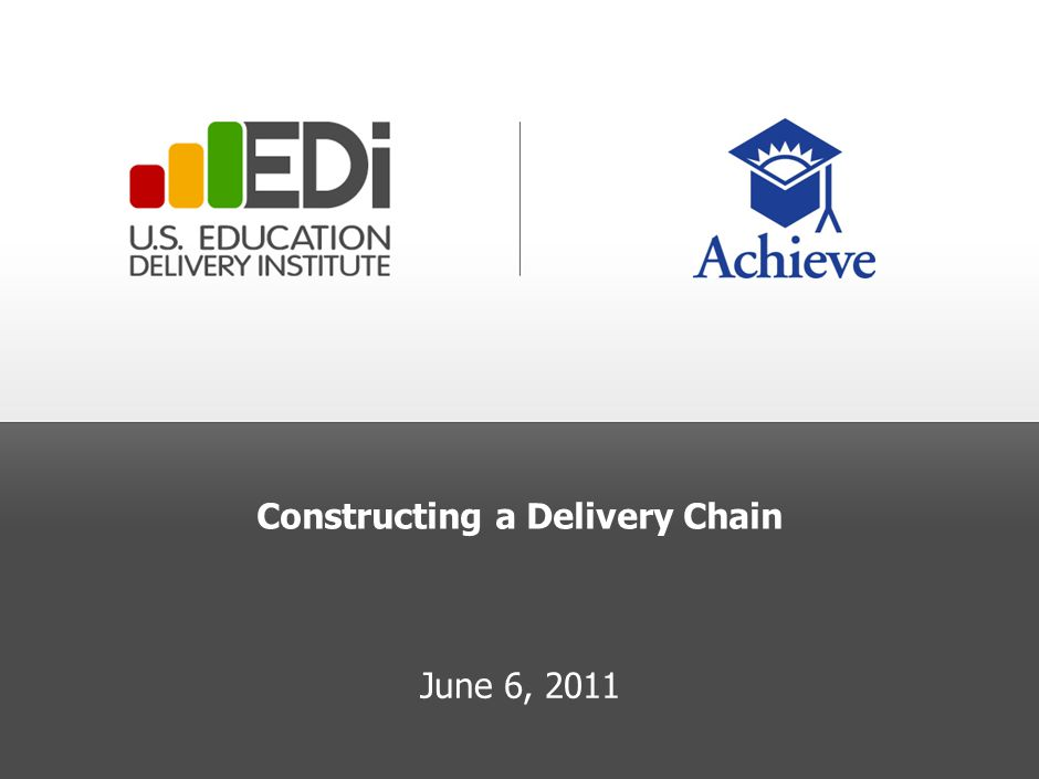 Constructing a Delivery Chain June 6, 2011