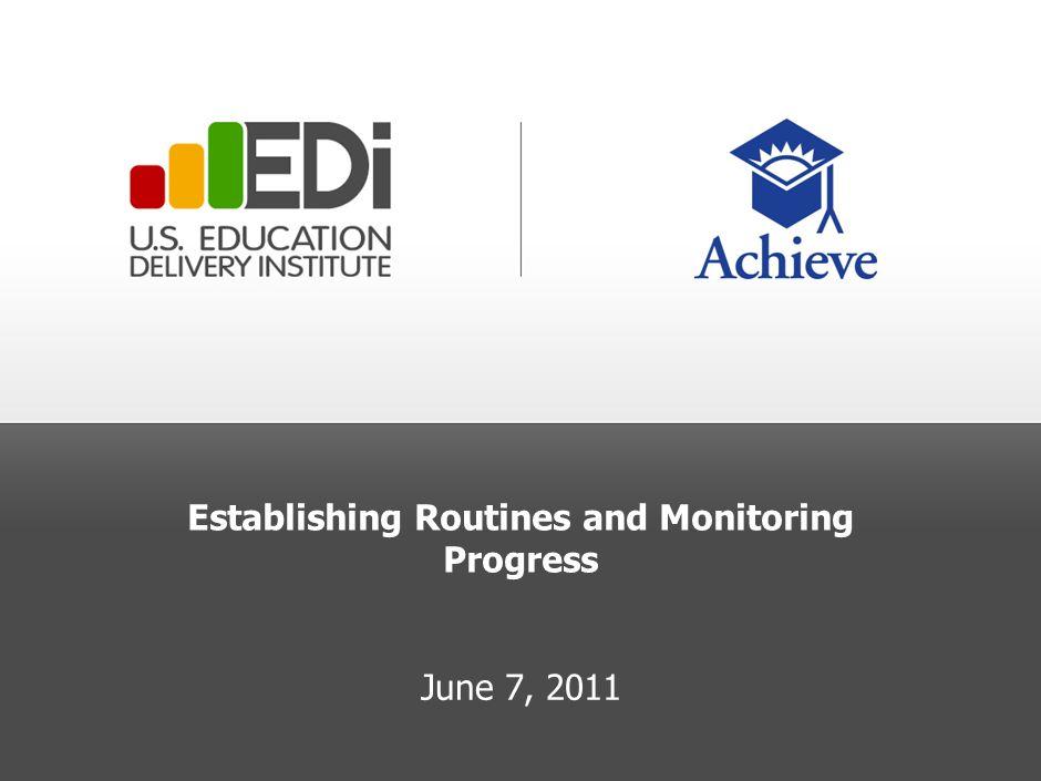 Establishing Routines and Monitoring Progress June 7, 2011