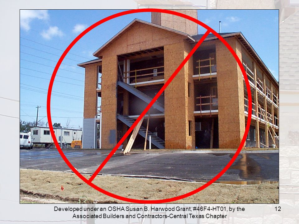 Developed under an OSHA Susan B. Harwood Grant, #46F4-HT01, by the Associated Builders and Contractors-Central Texas Chapter 12