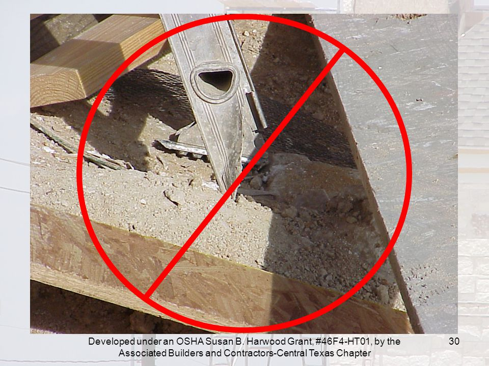 Developed under an OSHA Susan B. Harwood Grant, #46F4-HT01, by the Associated Builders and Contractors-Central Texas Chapter 30