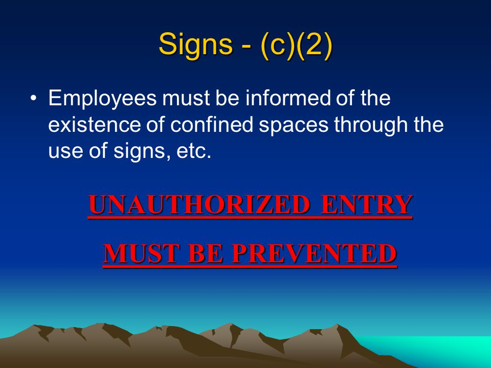 Categorizing Work Space * Space large enough to enter &; * Limited or Restricted entry or exit &; * Not designed for continuous worker occupancy.