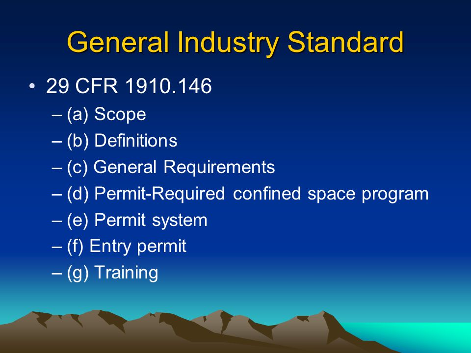 Chronology of 29 CFR 1910.146 Advanced Notice of Proposed Rulemaking (ANPR) for General Industry July 24, 1975 and Oct 19, 1979 ANPR for Construction Industry March 25, 1980 Public Meetings held May, 1980 in Houston, Denver and Washington, D.C.