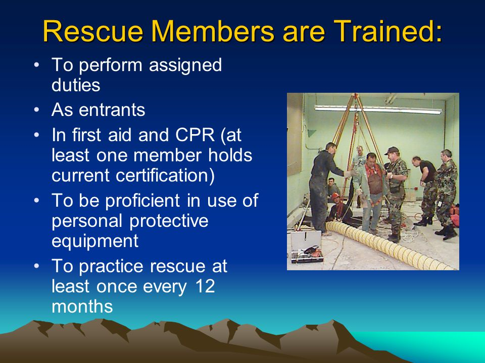 Entry Rescue Most difficult and risky Requires training, equipment and coordination of efforts