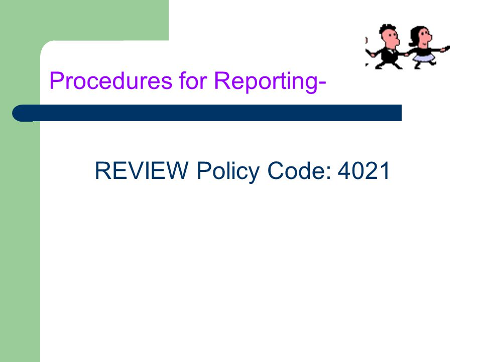 Procedures for Reporting- REVIEW Policy Code: 4021