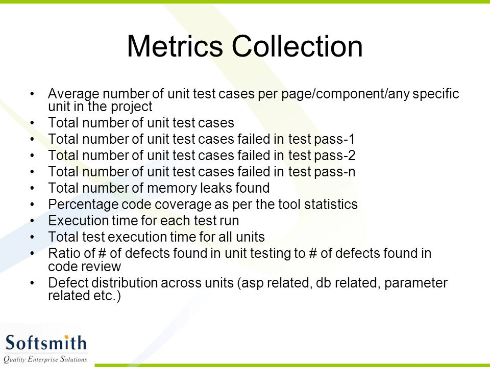 Metrics Collection Average number of unit test cases per page/component/any specific unit in the project Total number of unit test cases Total number