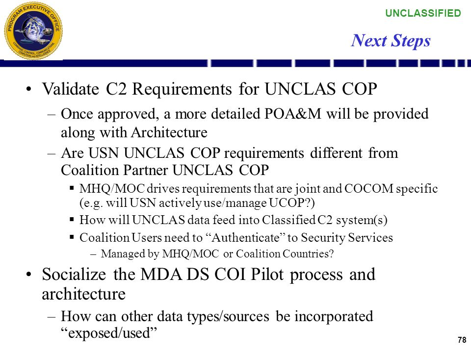 UNCLASSIFIED 77 Requirements for UNCLAS COP- More than AIS.