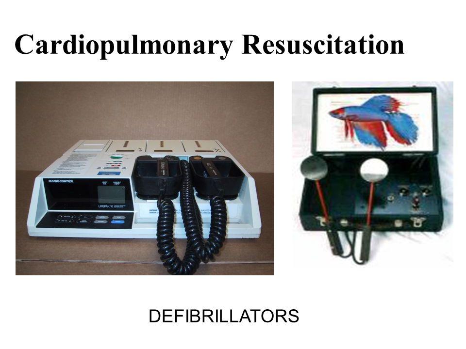 Cardiopulmonary Resuscitation DEFIBRILLATORS