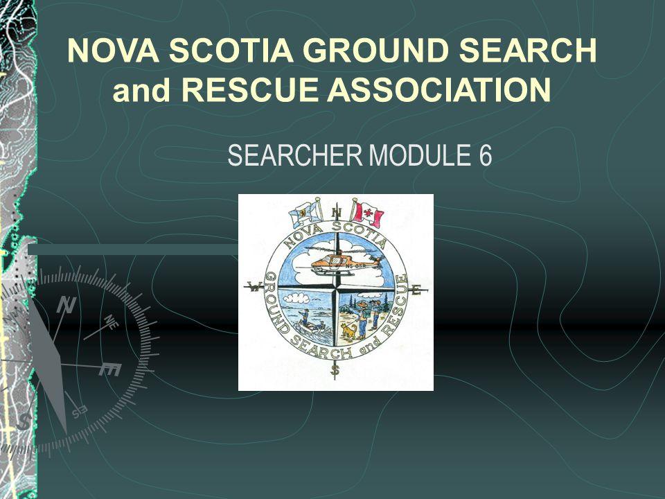 SEARCHER MODULE 6 NOVA SCOTIA GROUND SEARCH and RESCUE ASSOCIATION