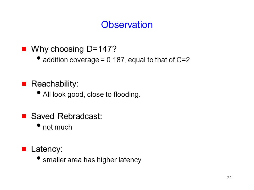 21 Observation  Why choosing D=147.