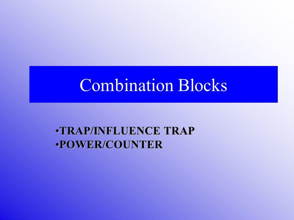 Combination Blocks TRAP/INFLUENCE TRAPTRAP/INFLUENCE TRAP POWER/COUNTERPOWER/COUNTER