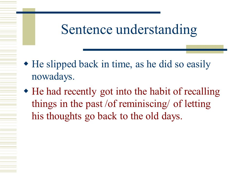 Sentence understanding  Strange how the habits of his youth clung to him still!(P.1)  It was strange how up to that moment he had continued doing things the way he had always done them from boyhood.