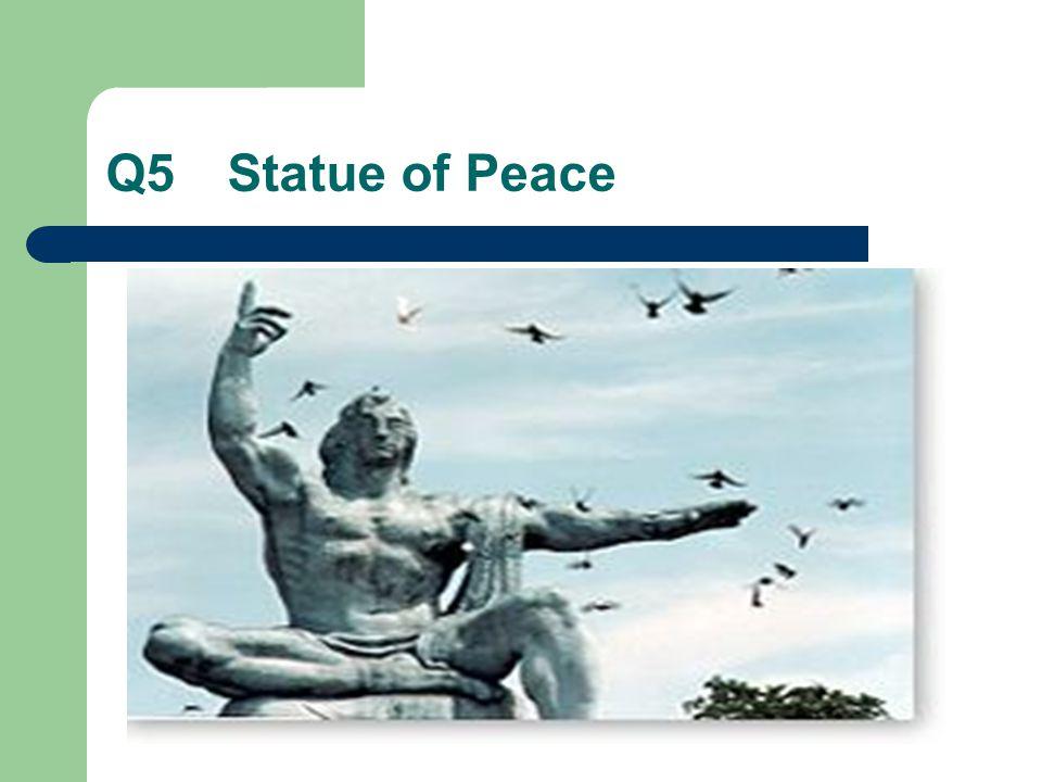Q5 Statue of Peace