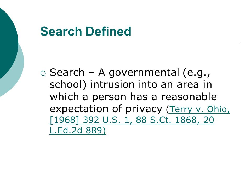 Reasonableness of a Search: Additional Factors The search of a student is subject to escalating standards of reasonableness depending on several important characteristics associated with the search:  Type of search;  How intrusive it is;  Who performs the search (school officials v.