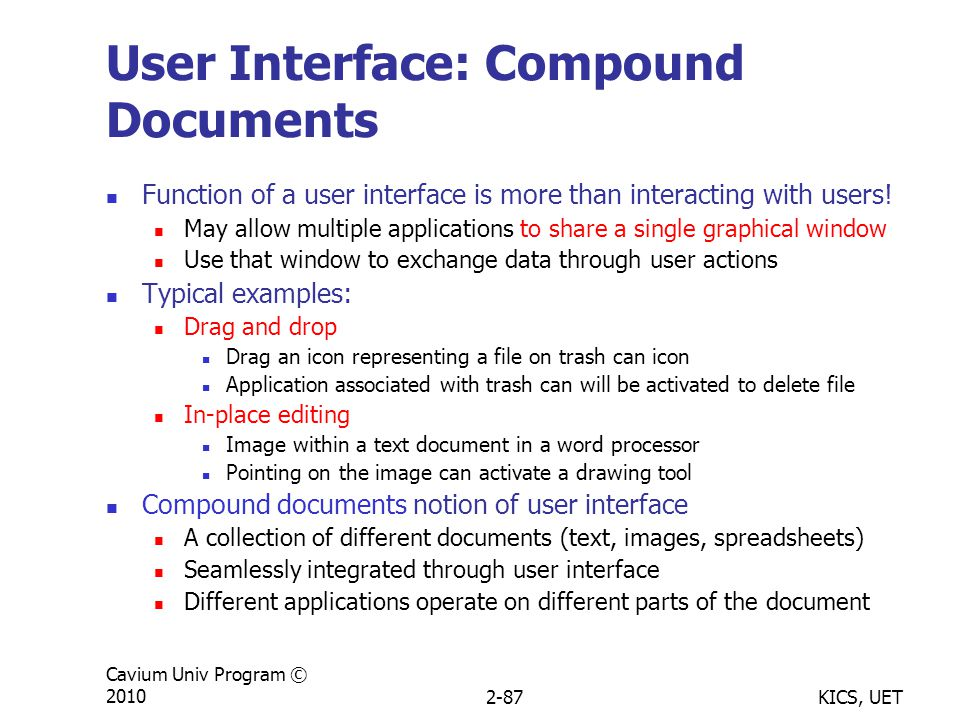 KICS, UET Cavium Univ Program © 20102-87 User Interface: Compound Documents Function of a user interface is more than interacting with users.