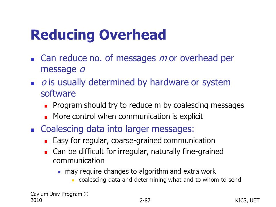 KICS, UET Cavium Univ Program © 20102-87 Reducing Overhead Can reduce no.