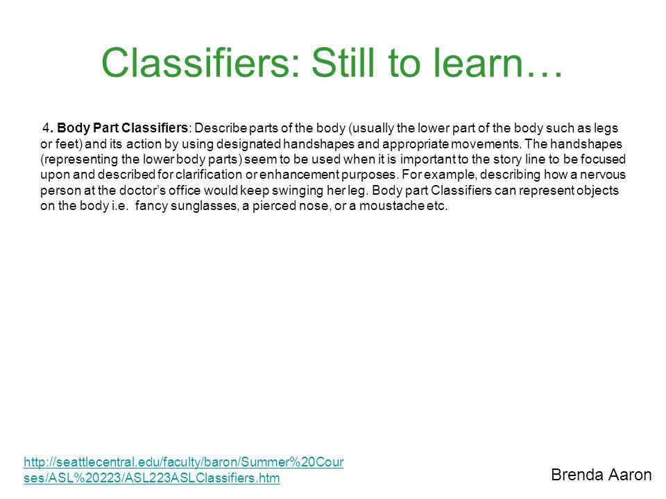 Classifiers: Still to learn… 4.