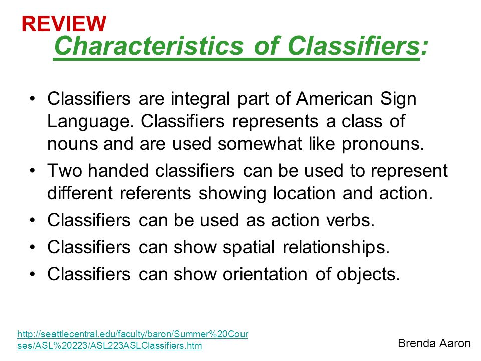 Characteristics of Classifiers: Classifiers are integral part of American Sign Language.