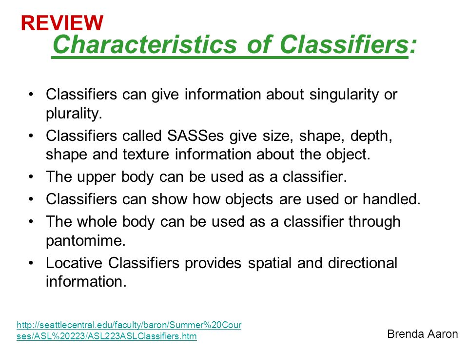 Characteristics of Classifiers: Classifiers can give information about singularity or plurality.