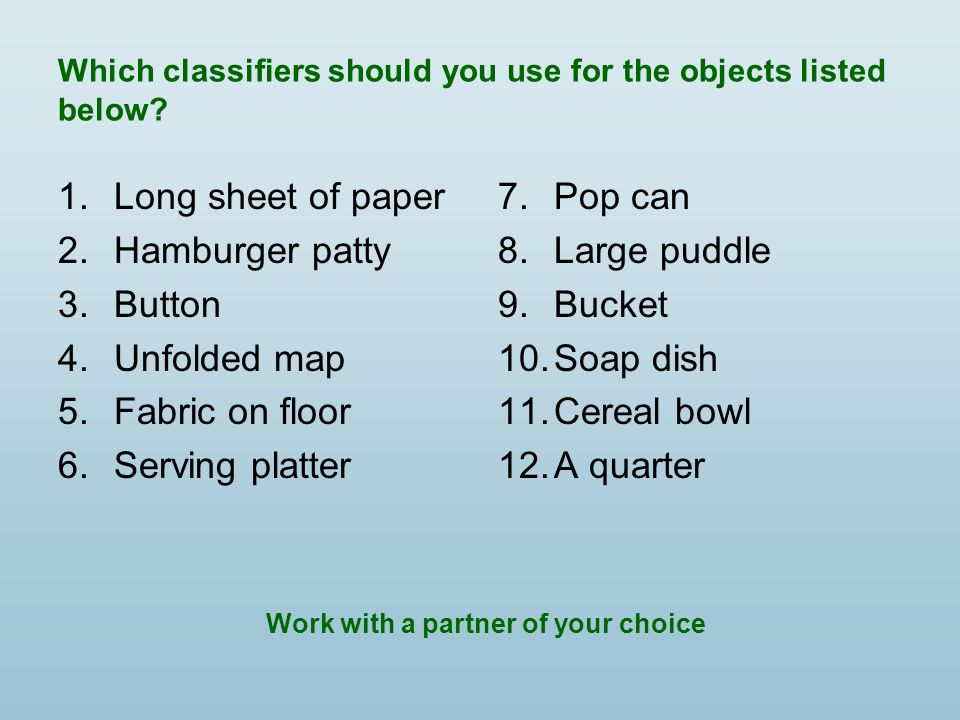 Which classifiers should you use for the objects listed below.