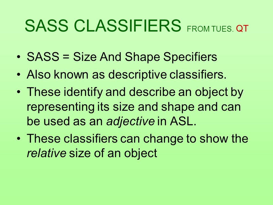 SASS CLASSIFIERS FROM TUES.