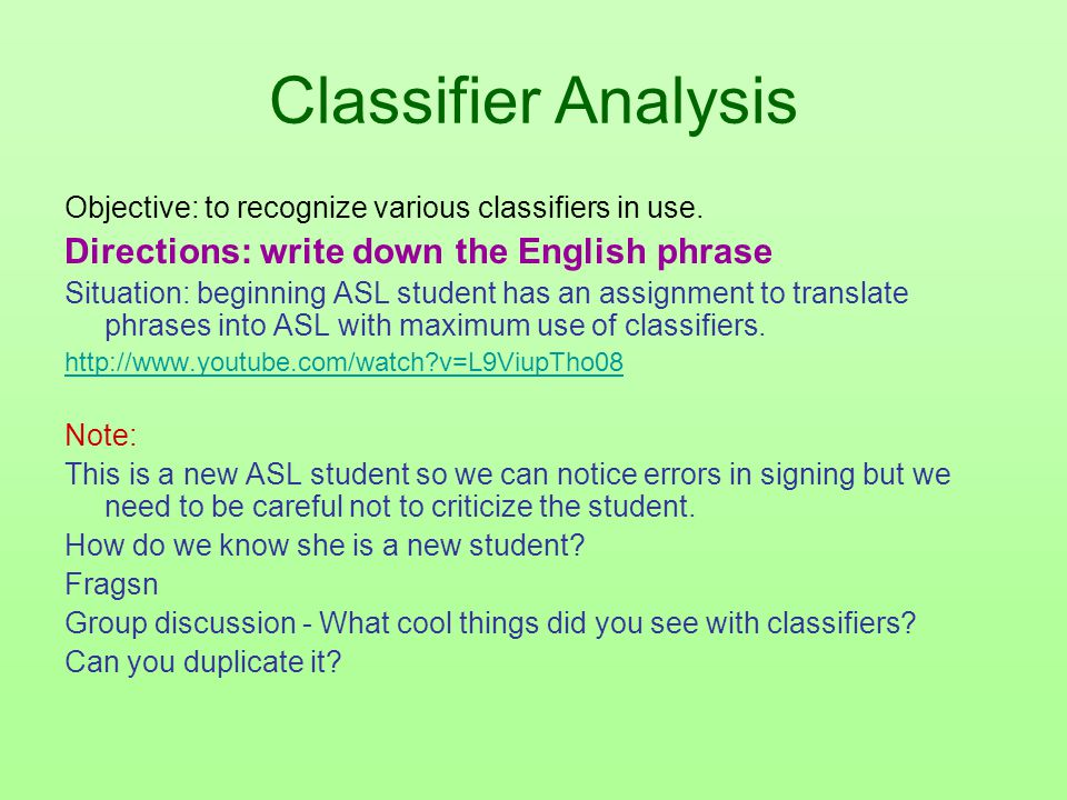 Classifier Analysis Objective: to recognize various classifiers in use.