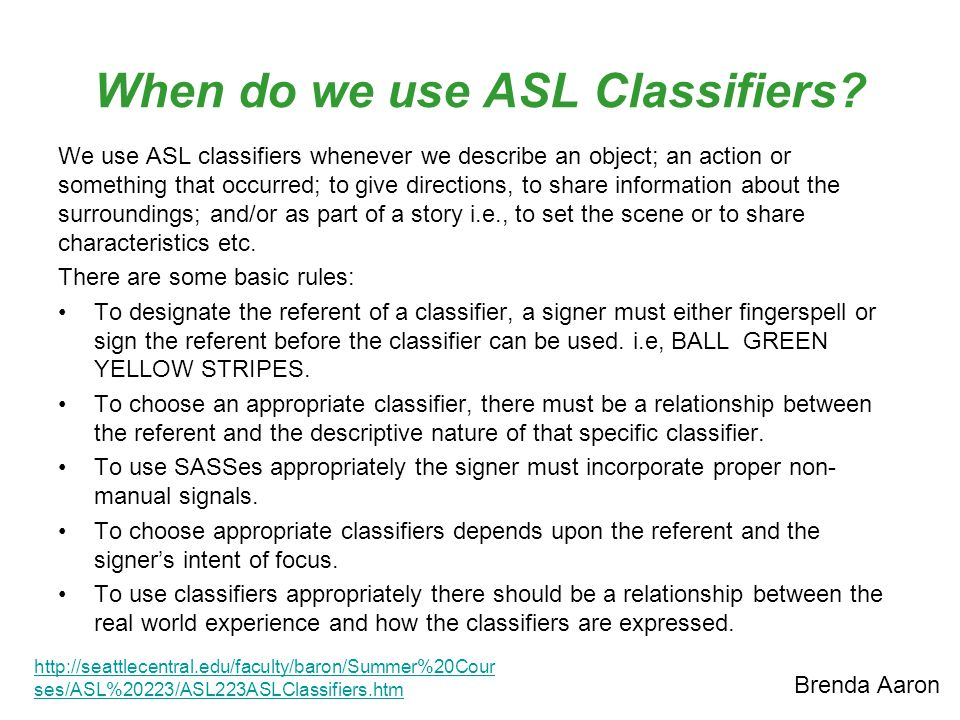 When do we use ASL Classifiers.