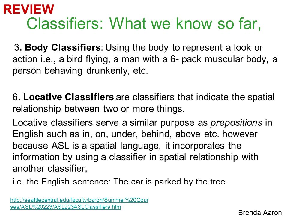 Classifiers: What we know so far, 3.