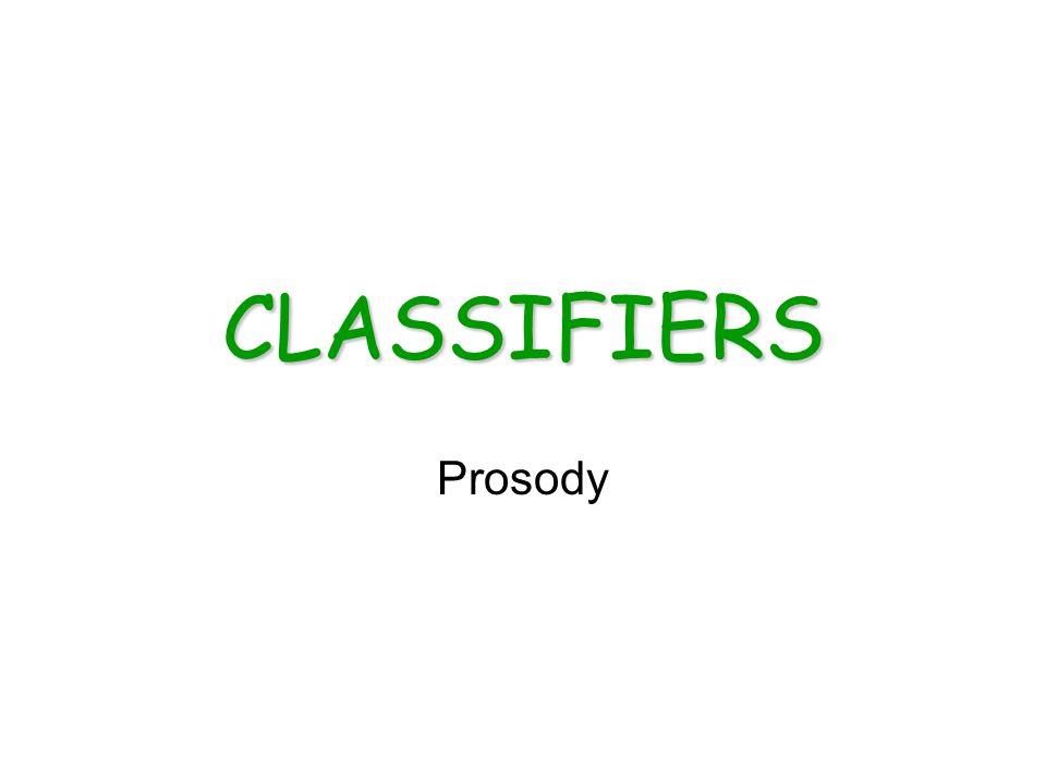 CLASSIFIERS Prosody