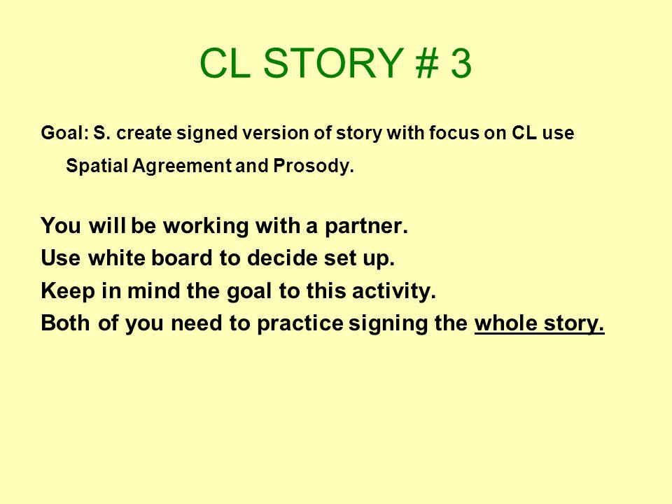 CL STORY # 3 Goal: S.