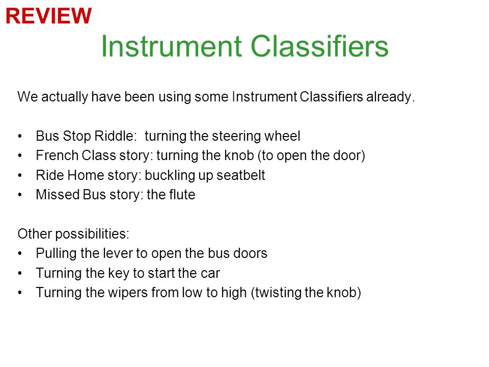 Instrument Classifiers We actually have been using some Instrument Classifiers already.
