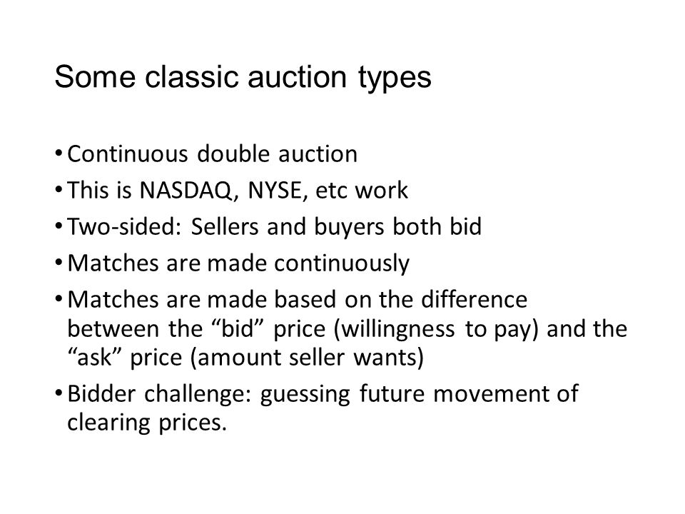Example: Vickrey auction Highest bidder wins, but pays the second highest price.