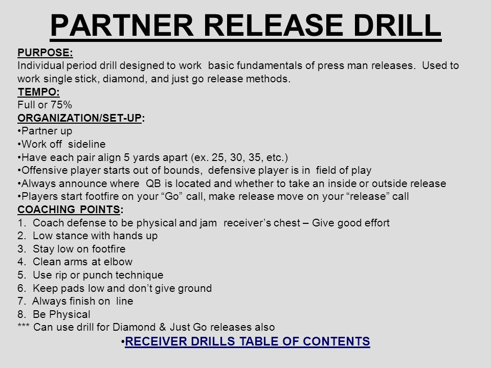 PARTNER RELEASE DRILL PURPOSE: Individual period drill designed to work basic fundamentals of press man releases. Used to work single stick, diamond,