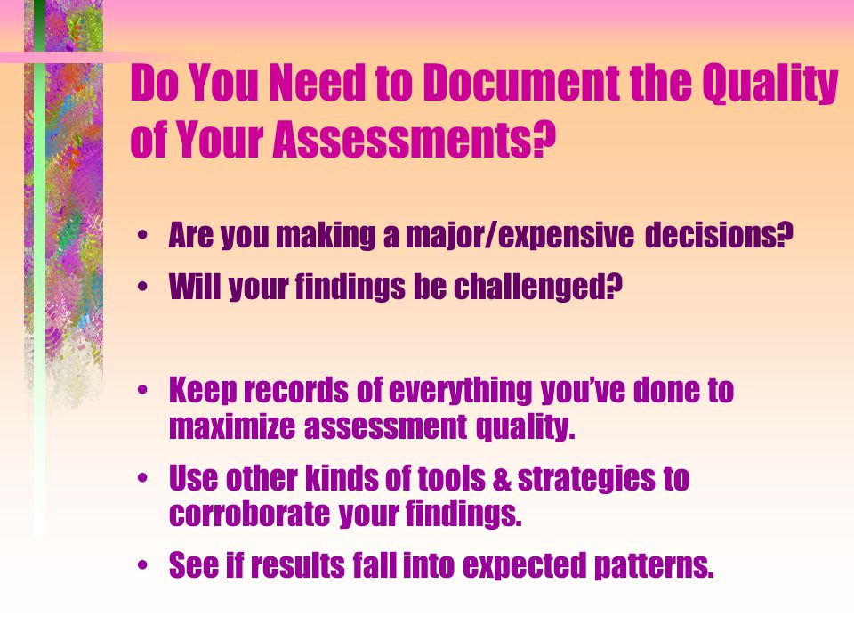 Do You Need to Document the Quality of Your Assessments.