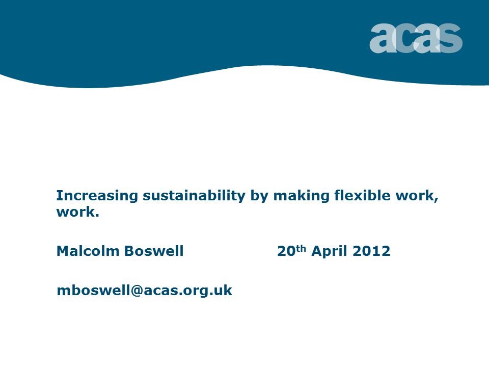 Increasing sustainability by making flexible work, work.