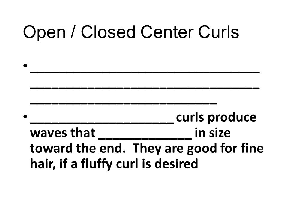 Open / Closed Center Curls ________________________________ ________________________________ __________________________ ____________________ curls pro