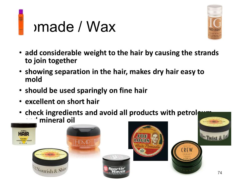 Pomade / Wax add considerable weight to the hair by causing the strands to join together showing separation in the hair, makes dry hair easy to mold s