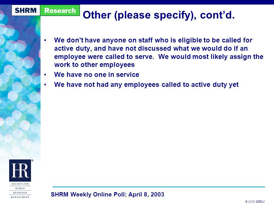 © 2003 SHRM SHRM Weekly Online Poll: April 8, 2003 Other (please specify), cont'd.
