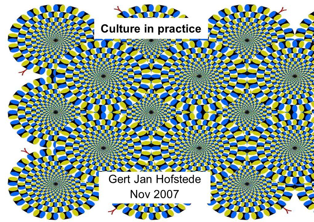 2007 - Gert Jan HOFSTEDE - 1 - Culture in practice Gert Jan Hofstede Nov 2007