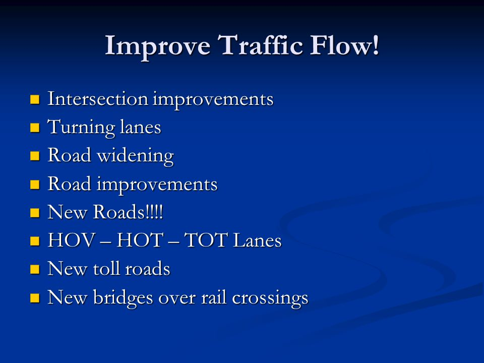 Improve Traffic Flow.