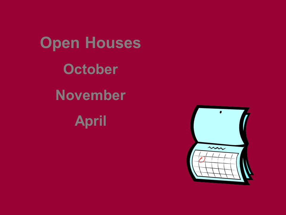 Open Houses October November April