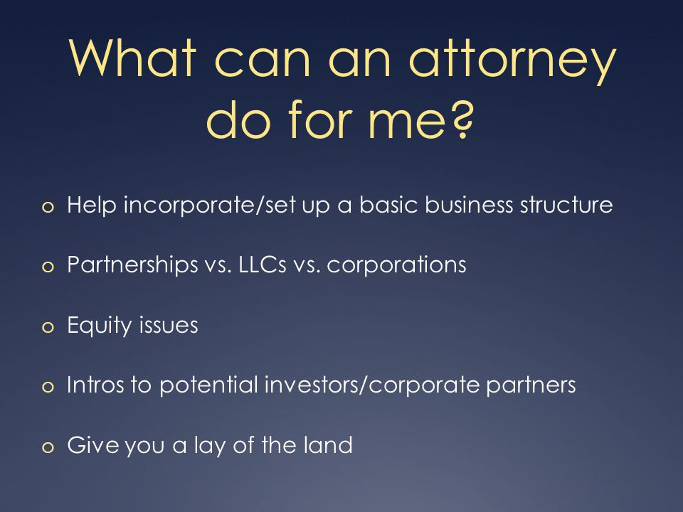 What can an attorney do for me.