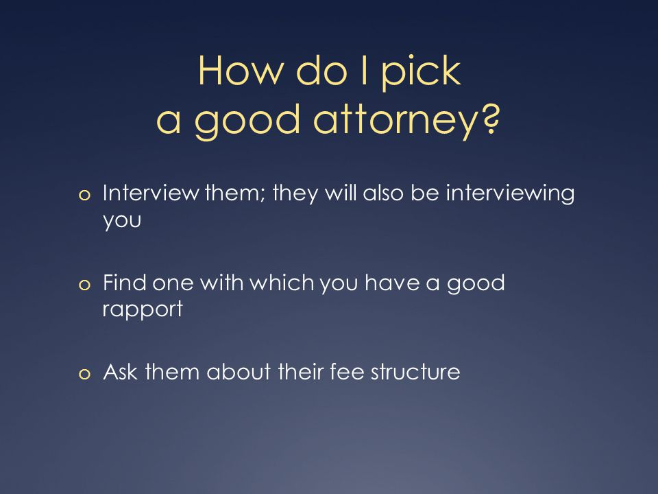 How do I pick a good attorney.