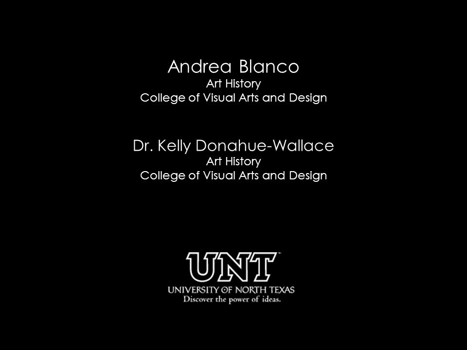 Andrea Blanco Art History College of Visual Arts and Design Dr.