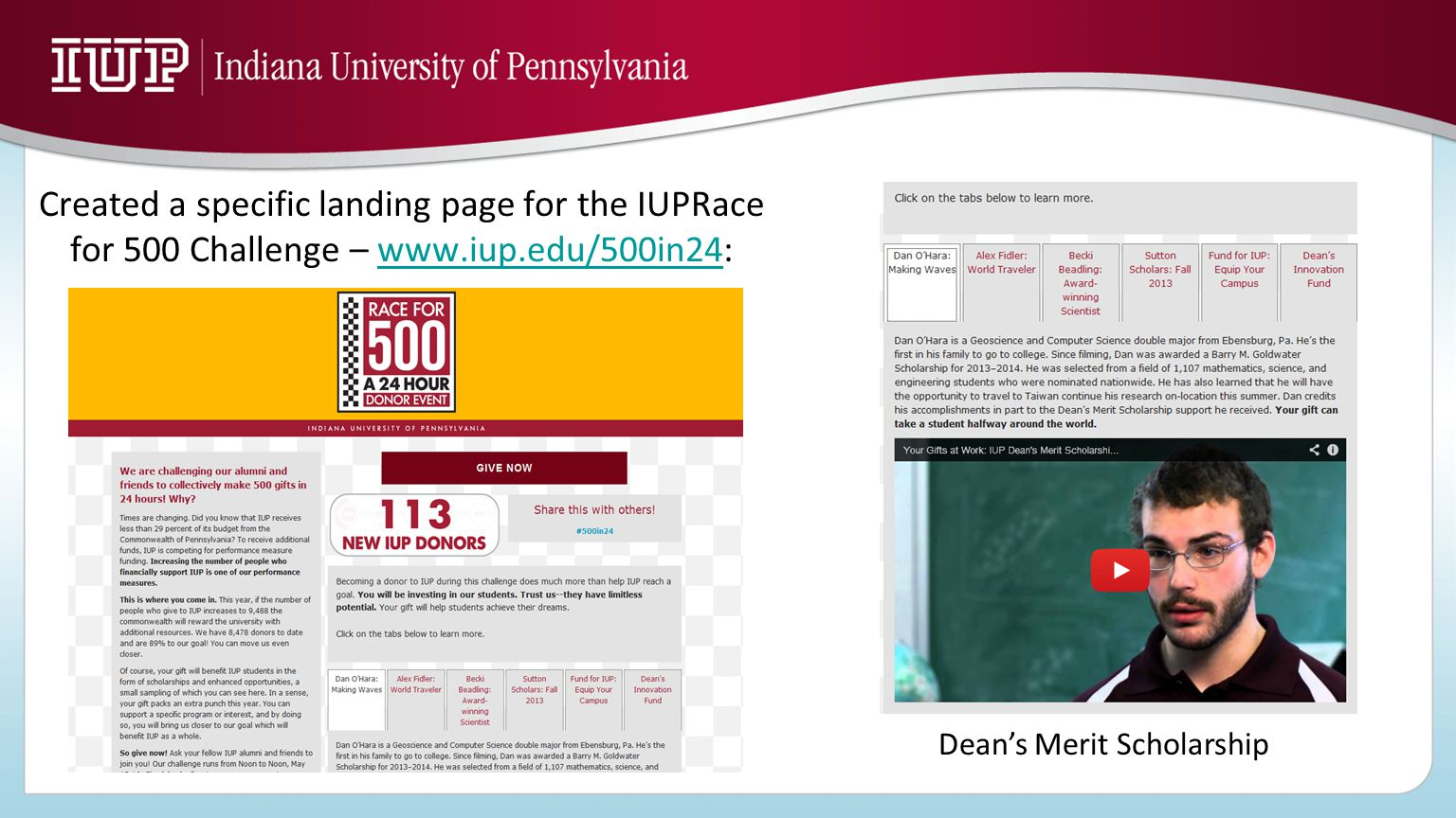 Created a specific landing page for the IUPRace for 500 Challenge – www.iup.edu/500in24:www.iup.edu/500in24 Dean's Merit Scholarship