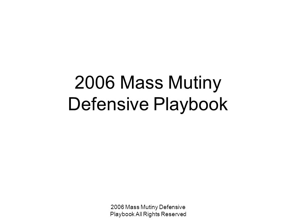 2006 Mass Mutiny Defensive Playbook All Rights Reserved 2006 Mass Mutiny Defensive Playbook
